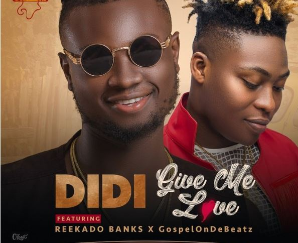 Didi - Give Me Love ft Reekado Banks